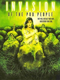 Invasion of the pod people Affiche
