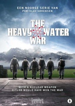 The heavy water war, les soldats de l'ombre Affiche